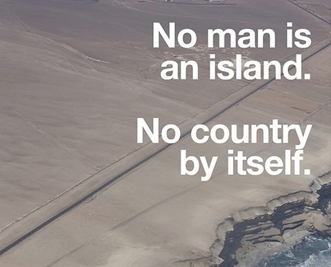 Poster showing coastline. Text: No man is an island. No country by itself.